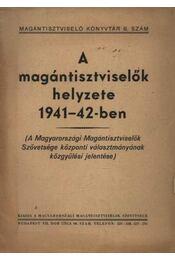 A magántisztviselők helyzete 1941-42-en - Régikönyvek