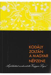 A magyar népzene - Kodály Zoltán, Vargyas Lajos - Régikönyvek