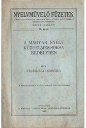A magyar nyelv küzdelmes sorsa Erdélyben - Vásárhelyi Gergely - Régikönyvek