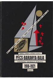 A Pécs-Baranya-Baja háromszög történelmi problémái 1918-21 között - Gergely Ferenc, Kőhegyi Mihály - Régikönyvek