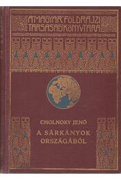 A sárkányok országából - Cholnoky Jenő - Régikönyvek