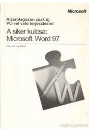 A siker kulcsa: Microsoft Word 97 - Régikönyvek