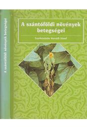 A szántóföldi növények betegségei - Horváth József - Régikönyvek