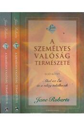 A személyes valóság természete I-II. - Jane Roberts - Régikönyvek