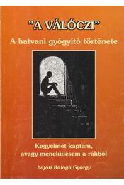 """""""A Válóczi"""" (dedikált) - Balogh György - Régikönyvek"""