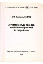 A végtaghiányos fejlődési rendellenességek okai és megelőzése - Dr. Czeizel Endre - Régikönyvek