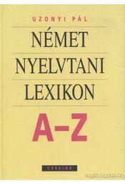 Német nyelvtani lexikon A-Z - Uzonyi Pál - Régikönyvek