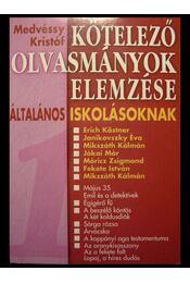 Kötelező olvasmányok elemzése általános iskolásoknak 1. - Medvéssy Kristóf - Régikönyvek