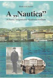 """A ,,Nautica"""" - Horváth József - Régikönyvek"""