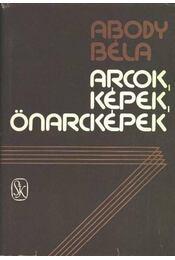 Arcok, képek, önarcképek - Abody Béla - Régikönyvek