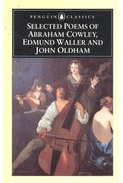 Selected Poems of Abraham Cowley, Edmund Waller and John Oldham - Abraham Cowley, Edmund Waller, John Oldham - Régikönyvek