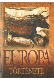Európa története a kezdetektől napjainkig - Ács Miklós, Farkas Andrea - Régikönyvek