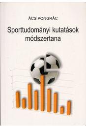 Sporttudományi kutatások módszertana - Ács Pongrác - Régikönyvek