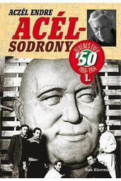 Acélsodrony '50 I. - Az ötvenes évek - Aczél Endre - Régikönyvek