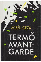 Termő avantgarde - Aczél Géza - Régikönyvek