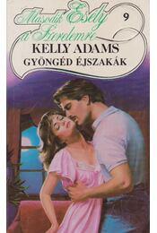 Gyöngéd éjszakák - Adams, Kelly - Régikönyvek