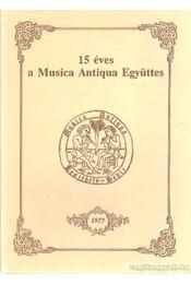 15 éves a Musica Antiqua Együttes - Adorján József - Régikönyvek