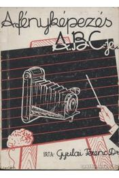 A fényképezés ABC-je - Gyulai Ferenc - Régikönyvek