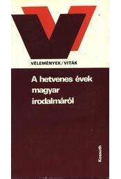 A hetvenes évek magyar irodalmáról - Agárdi Péter - Régikönyvek