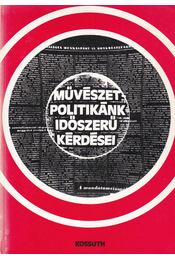 Művészetpolitikánk időszerű kérdései - Agárdi Péter - Régikönyvek
