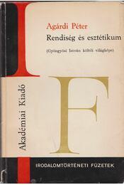 Rendiség és esztétikum (dedikált) - Agárdi Péter - Régikönyvek