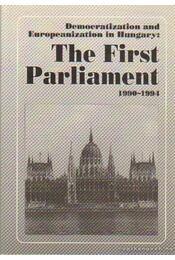 Democratization and Europeanization in Hungary: The Firswt Parliament 1990-1994 - Ágh Attila, Kurtán Sándor - Régikönyvek