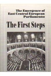 The Emergence of East Central European Parliaments: The First Steps - Ágh Attila - Régikönyvek