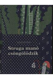 Struga manó csöngölődzik - Ágh István - Régikönyvek