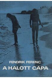 A halott cápa - Fendrik Ferenc - Régikönyvek