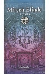 A jóga - Mircea Eliade - Régikönyvek
