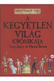 A kegyetlen világ krónikája - Terry Deary - Régikönyvek