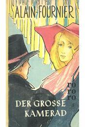 Der grosse Kamerad - Alain-Fournier - Régikönyvek