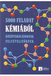 5000 feladat kémiából (dedikált) - Albert Viktor, Albert Attila - Régikönyvek