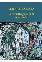 Azötvennegyedik év - 1954-2008 - Albert Zsuzsa - Régikönyvek
