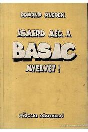 Ismerd meg a BASIC nyelvet! - Alcock, Donald - Régikönyvek