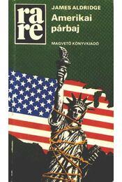 Amerikai párbaj - Aldridge, James - Régikönyvek