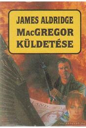 MacGregor küldetése - Aldridge, James - Régikönyvek