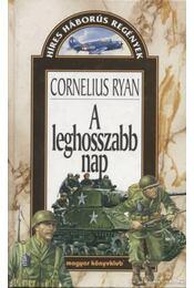 A leghosszabb nap - Ryan, Cornelius - Régikönyvek
