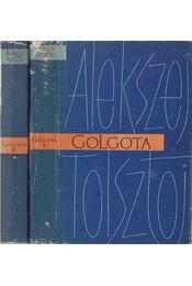 Golgota I-II. - Alekszej Tolsztoj - Régikönyvek