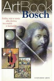 ArtBook Bosch - Alessia Devitini Dufour - Régikönyvek