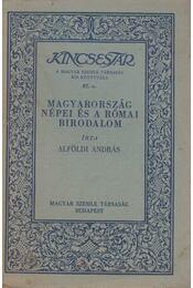 Magyarország népei és a Római Birodalom - Alföldi András - Régikönyvek