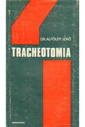 Tracheotomia - Alföldy Jenő - Régikönyvek