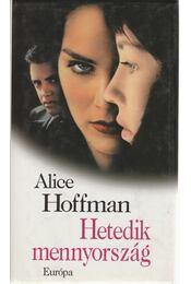 Hetedik mennyország - Alice Hoffman - Régikönyvek