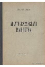 Állategészségtani ismeretek - Szélyes Lajos - Régikönyvek