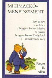 Micimackó-menedzsment - Allen, Roger E. - Régikönyvek
