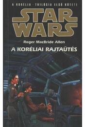 A koréliai rajtaütés - Allen, Roger MacBride - Régikönyvek