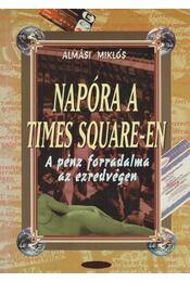 Napóra a Times Square-en - Almási Miklós - Régikönyvek