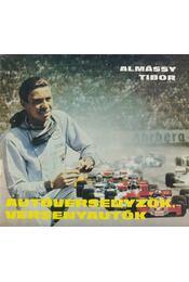 Autóversenyzők, versenyautók - Almássy Tibor - Régikönyvek