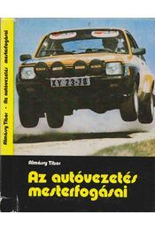 Az autóvezetés mesterfogásai - Almássy Tibor - Régikönyvek