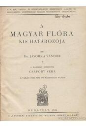 A magyar flóra kis határozója - Jávorka Sándor - Régikönyvek